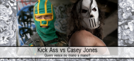 Kick Ass vs Casey Jones | Quem vence no mano a mano?