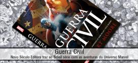 Guerra Civil | Novo Século Editora traz ao Brasil série com as aventuras do Universo Marvel